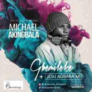 Micheal Akingbala - Gbemileke